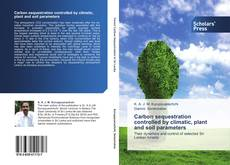 Bookcover of Carbon sequestration controlled by climatic, plant and soil parameters