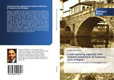 Bookcover of Load-carrying capacity and seismic behaviour of masonry arch bridges