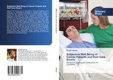 Subjective Well Being of Cancer Patients and their Care Givers的封面