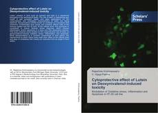 Bookcover of Cytoprotective effect of Lutein on Deoxynivalenol-induced toxicity