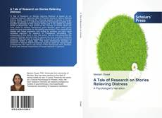 Bookcover of A Tale of Research on Stories Relieving Distress
