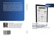 Borítókép a  The Distinctive Nature of Making News Online - hoz