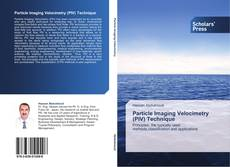 Bookcover of Particle Imaging Velocimetry (PIV) Technique