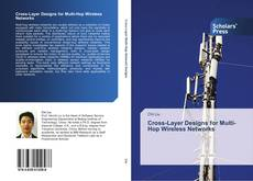 Capa do livro de Cross-Layer Designs for Multi-Hop Wireless Networks
