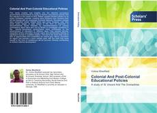 Bookcover of Colonial And Post-Colonial Educational Policies