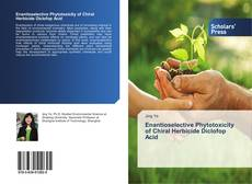 Bookcover of Enantioselective Phytotoxicity of Chiral Herbicide Diclofop Acid
