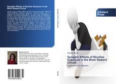 Bookcover of Synaptic Effects of Nicotine Exposure in the Brain Reward Circuit