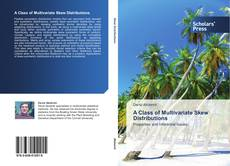 Bookcover of A Class of Multivariate Skew Distributions