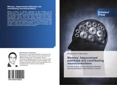 Buchcover von Memory, hippocampal pathways and contributing neurotransmitters
