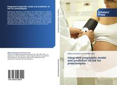 Bookcover of Integrated prognostic model and prediction of risk for preeclampsia