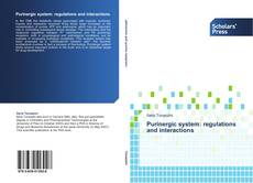 Bookcover of Purinergic system: regulations and interactions