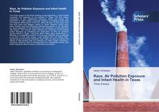 Bookcover of Race, Air Pollution Exposure and Infant Health in Texas