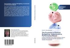 The Evolution of School Budgeting: Incremental to Performance-Based的封面