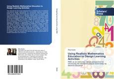 Borítókép a  Using Realistic Mathematics Education to Design Learning Activities - hoz