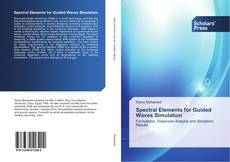 Bookcover of Spectral Elements for Guided Waves Simulation