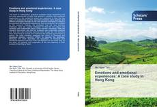 Bookcover of Emotions and emotional experiences: A case study in Hong Kong