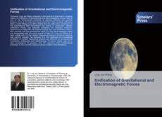 Bookcover of Unification of Gravitational and Electromagnetic Forces