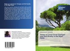 Bookcover of Notes on Land Cover Changes and Soil Quality in the Niger Delta
