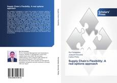 Bookcover of Supply Chain's Flexibility: A real options approach