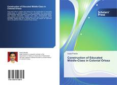 Bookcover of Construction of Educated Middle-Class in Colonial Orissa
