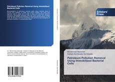 Обложка Petroleum Pollution Removal Using Immobilized Bacterial Cells