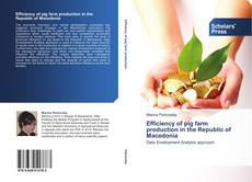Bookcover of Efficiency of pig farm production in the Republic of Macedonia