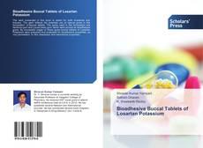 Bookcover of Bioadhesive Buccal Tablets of Losartan Potassium
