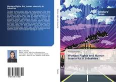 Bookcover of Workers Rights And Human Insecurity In Industries