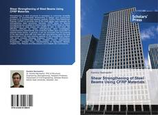 Bookcover of Shear Strengthening of Steel Beams Using CFRP Materials