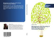 Bookcover of Management and Diversity of Peat Swamp Forest in Peninsular Malaysia