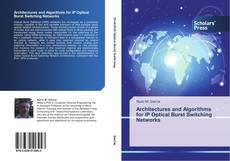 Bookcover of Architectures and Algorithms for IP Optical Burst Switching Networks