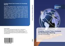 Bookcover of Creating Virtual Team Contexts for Knowledge Sharing