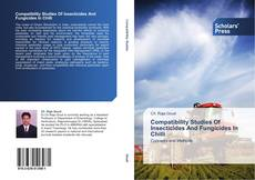 Bookcover of Compatibility Studies Of Insecticides And Fungicides In Chilli
