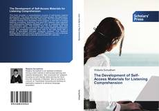 Bookcover of The Development of Self-Access Materials for Listening Comprehension