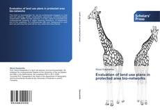Bookcover of Evaluation of land use plans in protected area bio-networks