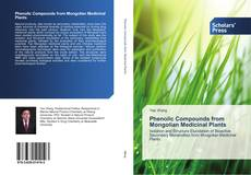 Copertina di Phenolic Compounds from Mongolian Medicinal Plants