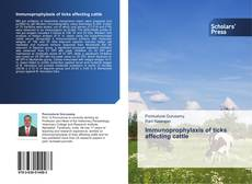 Bookcover of Immunoprophylaxis of ticks affecting  cattle