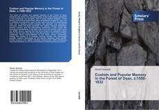 Couverture de Custom and Popular Memory in the Forest of Dean, c.1550-1832
