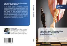 Bookcover of 1990-2012-Two Decades of Sea Change in the Practice of Modern Warfare