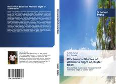 Biochemical Studies of Alternaria blight of cluster bean的封面