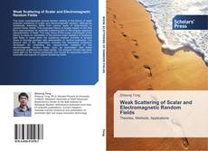 Bookcover of Weak Scattering of Scalar and Electromagnetic Random Fields