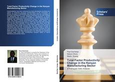 Bookcover of Total Factor Productivity Change in the Kenyan Manufacturing Sector