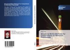 Capa do livro de Structured Matrix Methods For Computations On Bernstein Polynomials