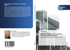 Bookcover of Metal Fatigue and Fracture Testing and Analysis