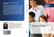 Bookcover of Writing and Transformation  in College Composition