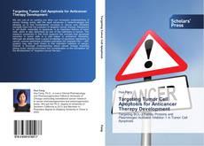 Borítókép a  Targeting Tumor Cell Apoptosis for Anticancer Therapy Development - hoz