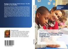 Copertina di Reading in the Chicago Public Schools: The IRA and IRC as Case Studies