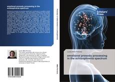 Bookcover of emotional prosody processing in the schizophrenia spectrum