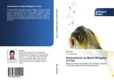 Bookcover of Antioxidants as Metal Mitigator in Fish