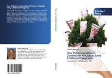 Bookcover of How Public Investment Contributes to Quality Early Childhood Programs
